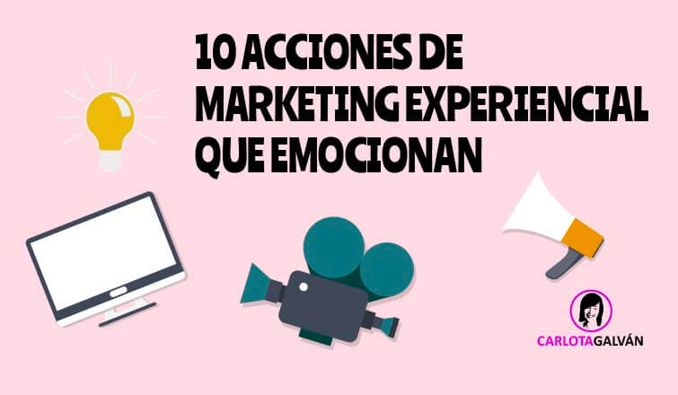 10 ACCIONES MARKETING EXPERIENCIAL