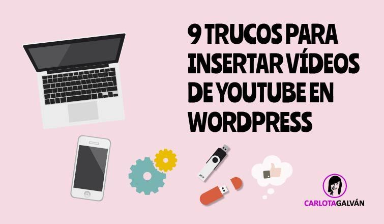 9 TRUCOS INSERTAR VIDEOS WORDPRESS 1