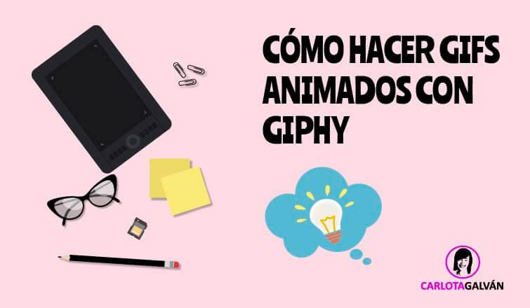 COMO-HACER-GIFS-ANIMADOS-GIPHY