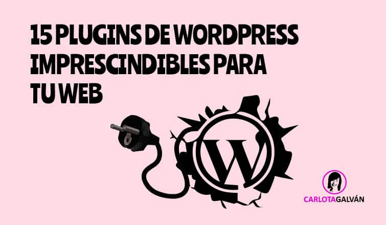 15 PLUGINS WORDPRESS IMPRESCINDIBLES WEB