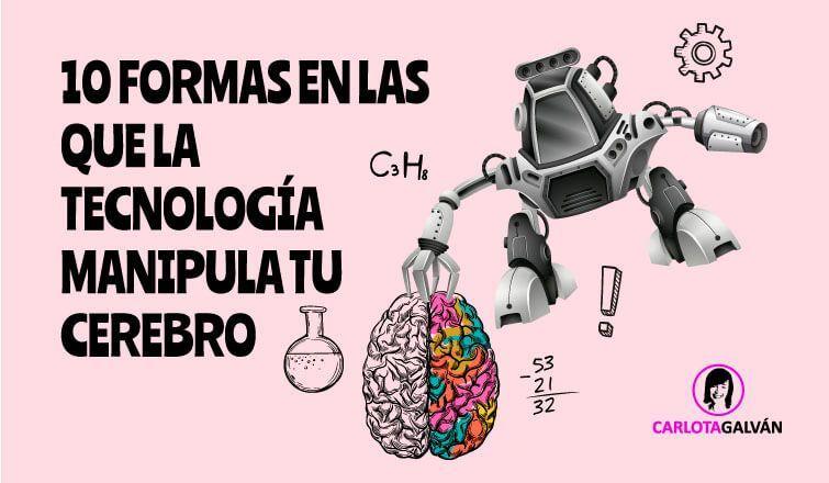 10 formas manipular cerebro tecnologia 1