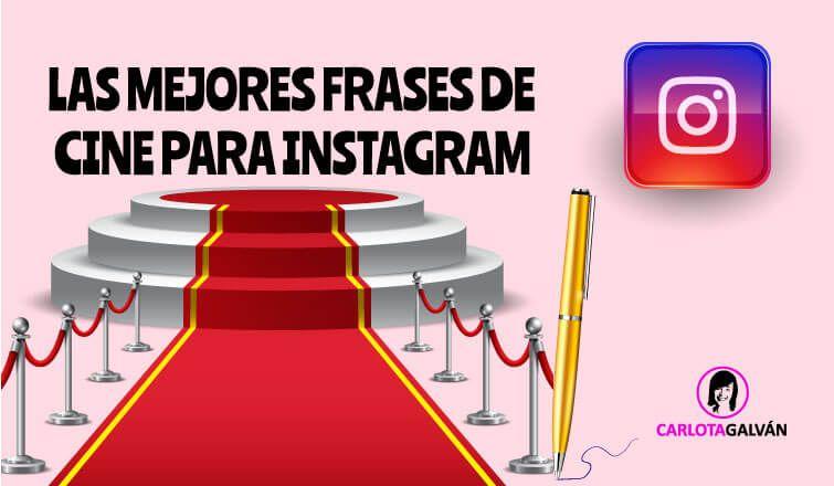 Las Mejores Frases De Cine Para Instagram Y Estados En Rrss